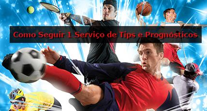 Como Seguir 1 Serviço de Tips e Prognósticos de Apostas Desportivas