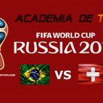 Brasil vs Suíça – Prognóstico Mundial FIFA 2018