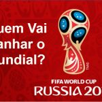 Mundial FIFA 2018 • Quem Vai Ganhar o Mundial? Favoritos Copa do Mundo 2018 • Prognóstico