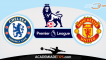 Chelsea x Manchester United, Prognóstico, Analise e Apostas Online
