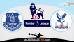 Everton x Crystal Palace, Prognóstico, Analise e Apostas – Premier League