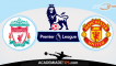 Liverpool x Manchester United, Prognóstico, Analise e Apostas – Premier League