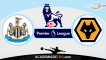 Newcastle vs Wolverhampton, Prognóstico, Analise e Apostas – Premier League