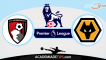 Bournemouth vs Wolverhampton, Prognóstico, Analise e Apostas – Premier League