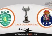 Sporting CP vs FC Porto, Prognóstico e Aposta - Final da Taça de Portugal 2019
